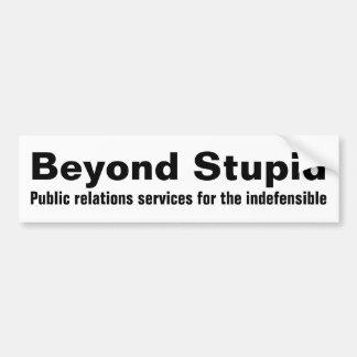 Adesivo Para Carro Além de estúpido…