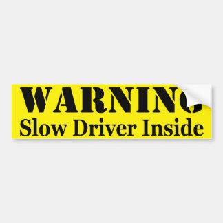 Adesivo Para Carro aviso: Motorista lento para dentro