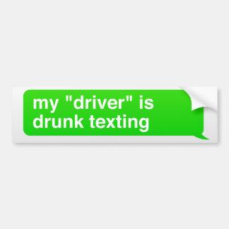 """Adesivo Para Carro Meu """"motorista"""" é texting bêbedo"""