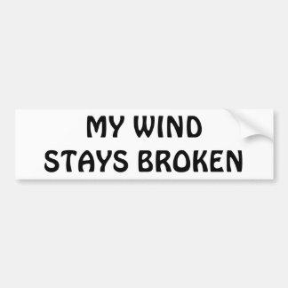 Adesivo Para Carro Meu vento permanece quebrado