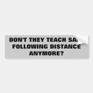 Adesivo Para Carro Não ensinam seguro depois da distância Anymore?
