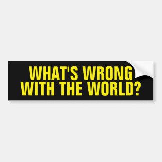 Adesivo Para Carro O que é errado com o mundo