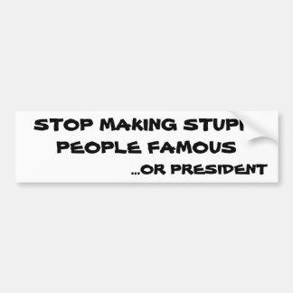 Adesivo Para Carro Pare de fazer pessoas estúpidas famoso ou