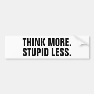 Adesivo Para Carro Pense mais. Estúpido menos. Autocolante no vidro