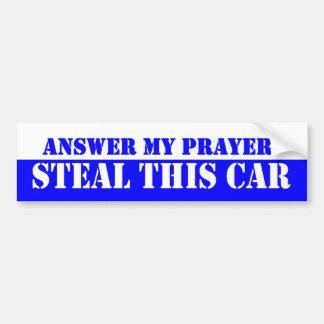 Adesivo Para Carro Responda a minha oração, roube este carro.