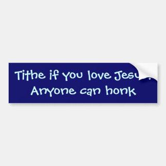 Adesivo Para Carro Tithe se você ama Jesus! Qualquer um pode honk