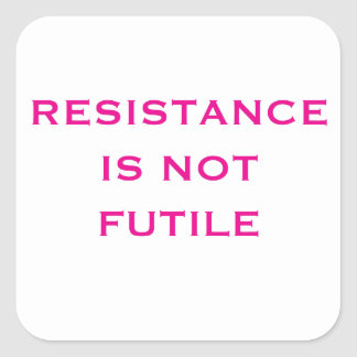 Adesivo Quadrado A resistência não é inútil