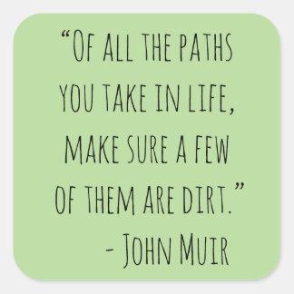 Adesivo Quadrado De todos os trajetos você toma a John Muir