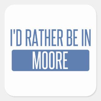 Adesivo Quadrado Eu preferencialmente estaria em Moore