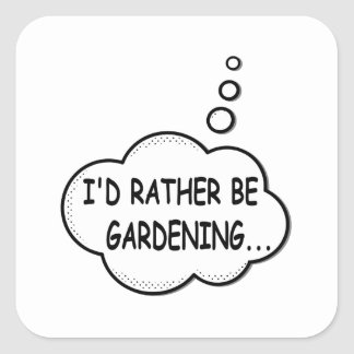 Adesivo Quadrado Eu preferencialmente estaria jardinando