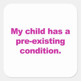 Adesivo Quadrado Minha criança tem uma circunstância pre-existente