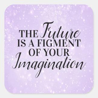 Adesivo Quadrado O futuro é um figment de sua imaginação