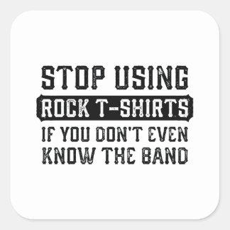 Adesivo Quadrado Pare de usar t-shirt da rocha