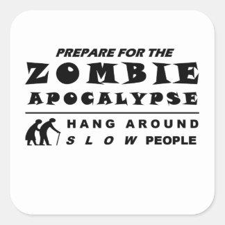 Adesivo Quadrado Prepare para o zombi