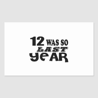 Adesivo Retangular 12 era assim tão no ano passado o design do