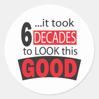 Adesivo Tomou 6 décadas para olhar este bom 60th