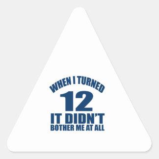 Adesivo Triangular Quando eu girei 12 não fez Bothre mim de todo
