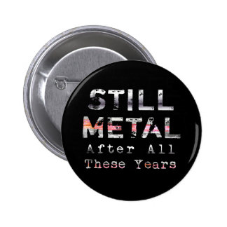 Ainda metal afinal estes anos bóton redondo 5.08cm