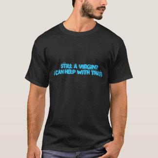 Ainda uma virgem? t-shirt