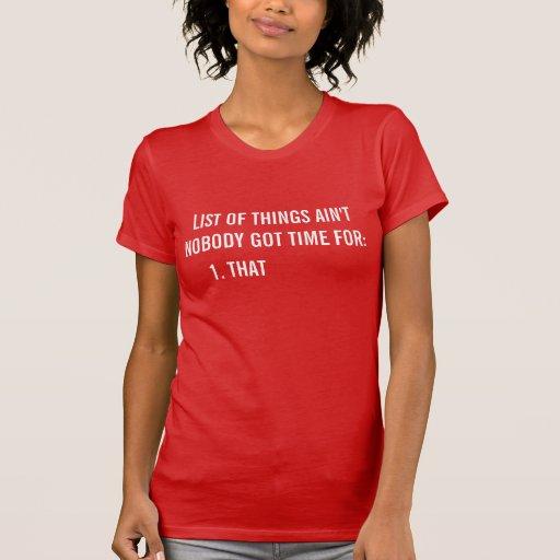 AINT NINGUÉM OBTEVE A HORA PARA AQUELE o T das mul T-shirt