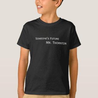 Alguém Sr. futuro Thornton Tshirts