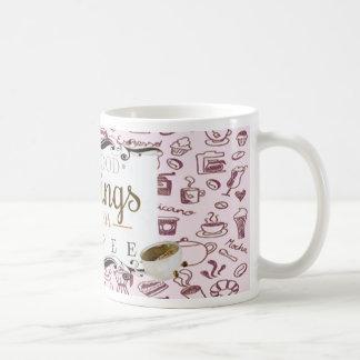 All good morning start with coffee caneca de café