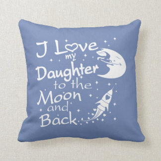 Almofada Eu amo minha filha à lua e à parte traseira