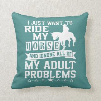 Almofada Eu apenas quero montar meu cavalo