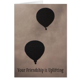 Amizade - sua amizade Uplifting Cartão Comemorativo