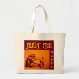 Apenas esteja feliz… bolsas de lona