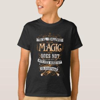 Apenas porque é permitido você usar a mágica… camiseta