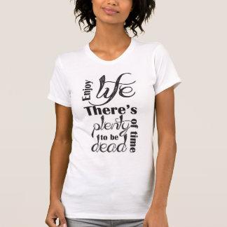"""""""Aprecie a vida """" Camiseta"""
