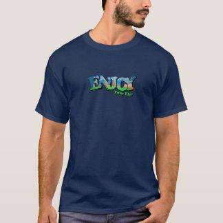 Aprecie sua vida t-shirts