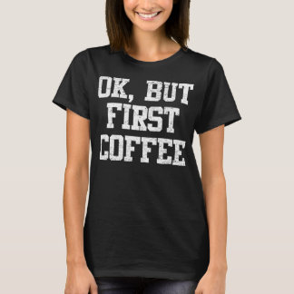 Aprovação do vintage, mas primeiro café camiseta