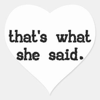 Aquele é o que disse - dizer do escritório adesivos de corações