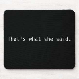 Aquele é o que disse mouse pad