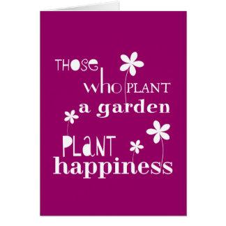 Aqueles que plantam uma felicidade da planta de ja cartão comemorativo