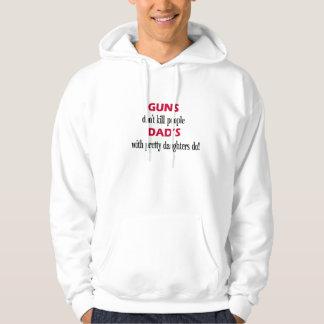 as armas ' não matam as pessoas do pai com filhas moletom com capuz