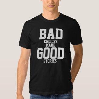 As escolhas más fazem boas histórias t-shirts