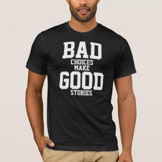 As escolhas más fazem boas histórias tshirts