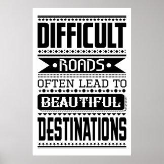 As estradas difíceis conduzem aos destinos bonitos poster
