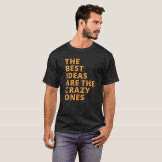 As melhores ideias são loucas t-shirt de KelbyOne