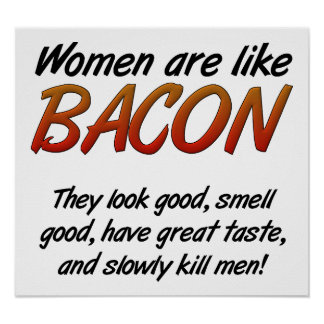 As mulheres são poster engraçado do bacon