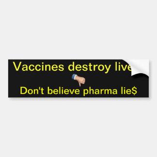 As vacinas destroem vidas! adesivo para carro