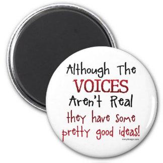 As vozes não são provérbio engraçado real ímã redondo 5.08cm