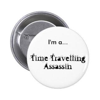 Assassino de viagem do tempo - crachá (versão bóton redondo 5.08cm