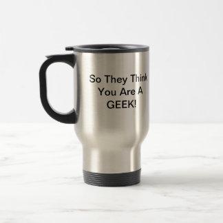 Assim pensam que você é um geek - caneca de viagem