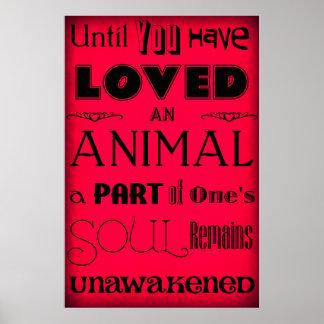 """""""Até que você amou um animal…"""" Vermelho do poster"""