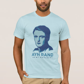 Ayn Rand é meu Homegirl Camiseta