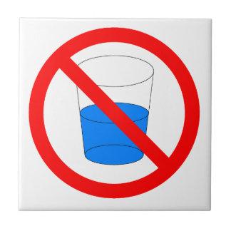 Azulejo De Cerâmica Não beba o sinal da água